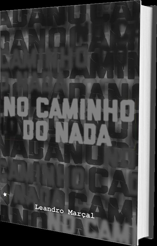 No caminho do nada, de Leandro Marçal