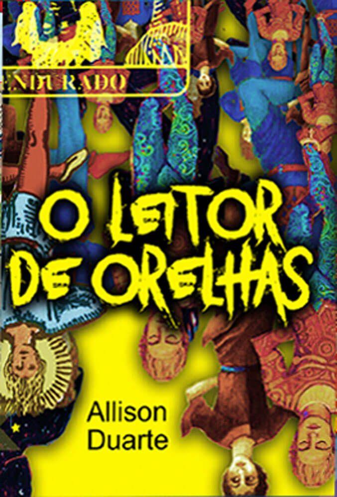 O leitor de orelhas, de Allison Duarte