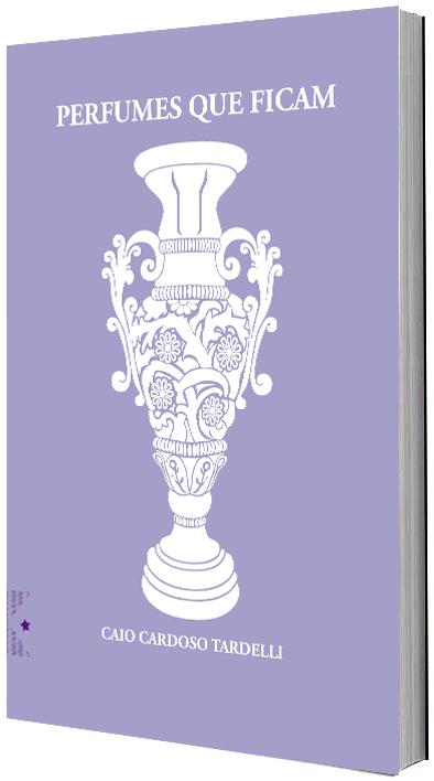 Perfumes que ficam, de Caio Cardoso Tardelli