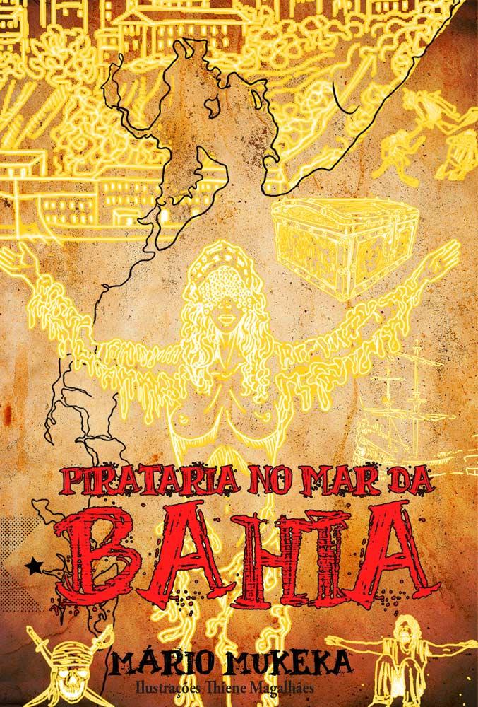 Pirataria no mar da Bahia, de Mário Mukeka