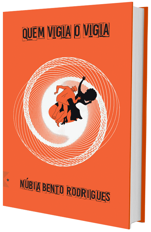 Quem vigia o vigia, de Núbia Bento Rodrigues