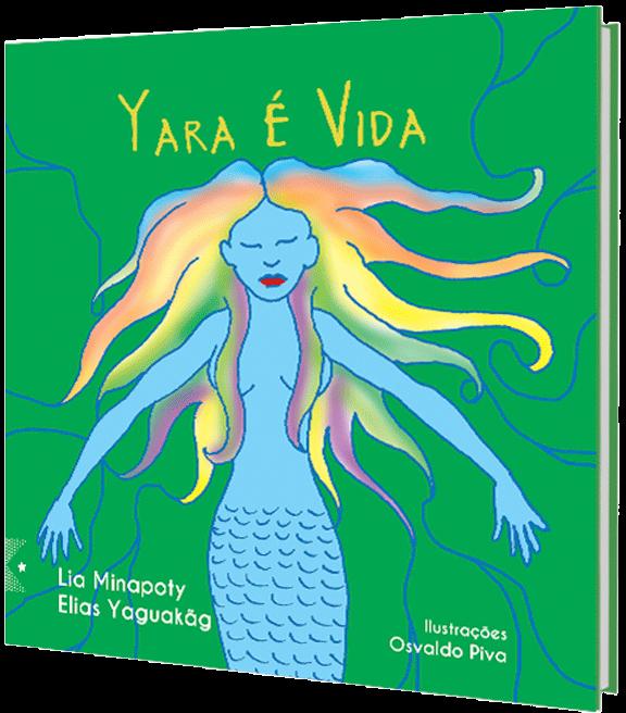 Yara é vida, de Lia Minapoty e Elias Yaguakãg