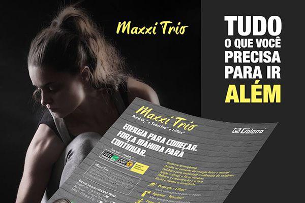 MAXXI TRIO – ENERGIA PARA COMEÇAR. FORÇA MÁXIMA PARA CONTINUAR.