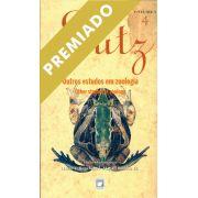 Adolpho Lutz: Outros Estudos em Zoologia (Volume 3 - Livro 4)