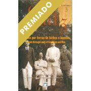 Adolpho Lutz: Viagens por Terras de Bichos e Homens (Volume 3 - Livro 3)
