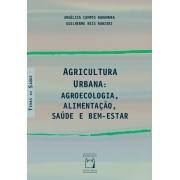 Agricultura Urbana: agroecologia, alimentação, saúde e bem-estar