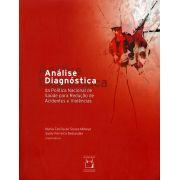Análise Diagnóstica da Política Nacional de Saúde para Redução de Acidentes e Violências