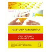 Assistência Farmacêutica: gestão e prática para profissionais da saúde