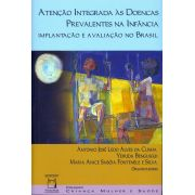 Atenção Integrada às Doenças Prevalentes na Infância: implantação e avaliação no Brasil