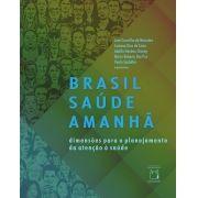 Brasil Saúde Amanhã: dimensões para o planejamento da atenção à saúde