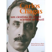 Carlos Chagas: um cientista do Brasil
