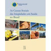 Causas Sociais das Iniquidades em Saúde no Brasil, As