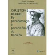 Christophe Dejours: da psicopatologia à psicodinâmica do trabalho
