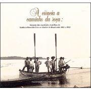 Ciência a Caminho da Roça: imagens das expedições científicas do Instituto Oswaldo Cruz ao interior do Brasil entre 1911 e 1913, A