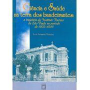 Ciência e Saúde na Terra dos Bandeirantes: a trajetória do Instituto Pasteur de São Paulo no período de 1903-1916