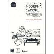 Ciência Moderna e Imperial - A fisiologia brasileira no final do século XIX (1880-1889), Uma