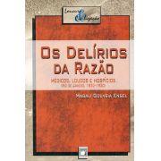 Delírios da Razão: médicos, loucos e hospícios (Rio de Janeiro, 1830-1930), Os