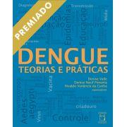 Dengue: teorias e práticas