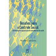 Desafios para o Controle Social: subsídios para capacitação de conselheiros de saúde