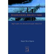 Desenvolvimento, Ambiente e Saúde: implicações da (des)localização industrial