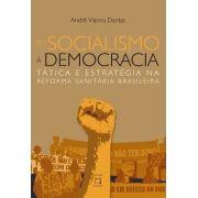 Do Socialismo à Democracia: tática e estratégia na Reforma Sanitária Brasileira