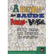 #DVD - A história da saúde pública no Brasil – 500 anos na busca de soluções