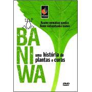 #DVD - Baniwa: uma história de plantas e curas