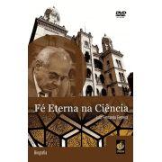 #DVD - Fé Eterna na Ciência