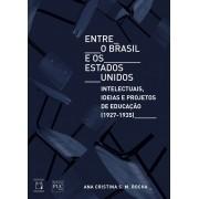 Entre o Brasil e os Estados Unidos: intelectuais, ideias e projetos de educação (1927-1935)