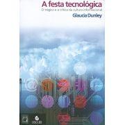 Festa Tecnológica: o trágico e a crítica da cultura informacional, A