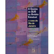 Gestão do SUS no Âmbito Estadual: o caso do Rio de Janeiro, A