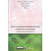 Identidades Emergentes, Genética e Saúde: perspectivas antropológicas