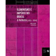 Iluminismo e Império no Brasil: 'O Patriota' (1813-1814)