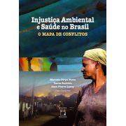 Injustiça Ambiental e Saúde no Brasil: o mapa de conflitos