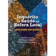 Inquérito de Saúde na Esfera Local: colocando em prática