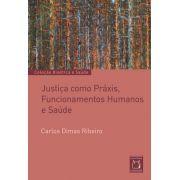 Justiça como Práxis, Funcionamentos Humanos e Saúde