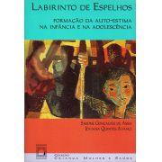 Labirinto de Espelhos: formação da autoestima na infância e adolescência