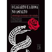 Lagarto e a Rosa no Asfalto: odontologia dos desejos e das vaidades, O