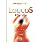 Loucos pela Vida: a trajetória da reforma psiquiátrica no Brasil