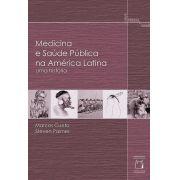 Medicina e Saúde Pública na América Latina: uma história