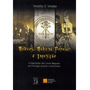 Médicos, Medicina Popular e Inquisição: a repressão das curas mágicas em Portugal durante o Iluminismo