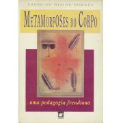 Metamorfoses do Corpo: uma pedagogia freudiana