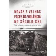 Novas e Velhas Faces da Violência no Século XXI: visão da literatura brasileira do campo da saúde