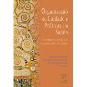 Organização do Cuidado e Práticas em Saúde: abordagens, pesquisas e experiências de ensino