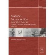 Profissão Farmacêutica em São Paulo: prática científica, ensino e gênero, 1895-1917
