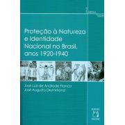 Proteção à Natureza e Identidade Nacional no Brasil, anos 1920-1940