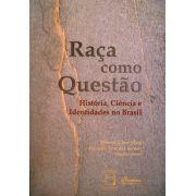 Raça Como Questão: história, ciência e identidades no Brasil
