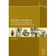 Saúde e Política: a Fundação Rockefeller e seus parceiros em São Paulo