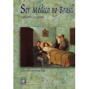 Ser Médico no Brasil: o presente no passado