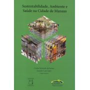 Sustentabilidade, Ambiente e Saúde na Cidade de Manaus